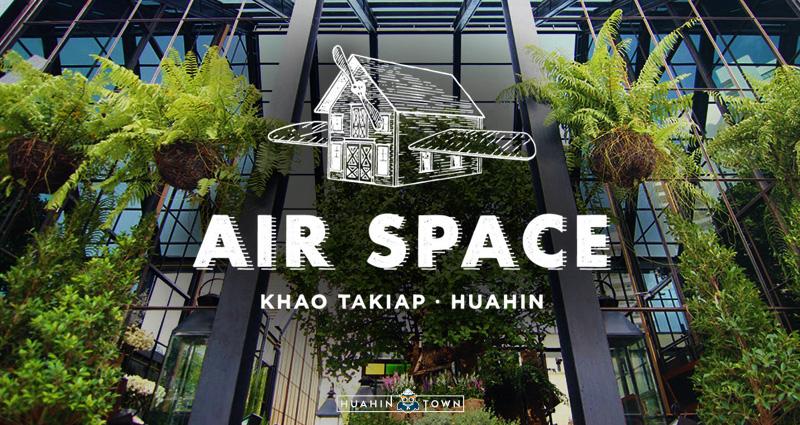 Air Space Hua Hin ร้านอาหาร คาเฟ่ สวยงามมีสไตล์